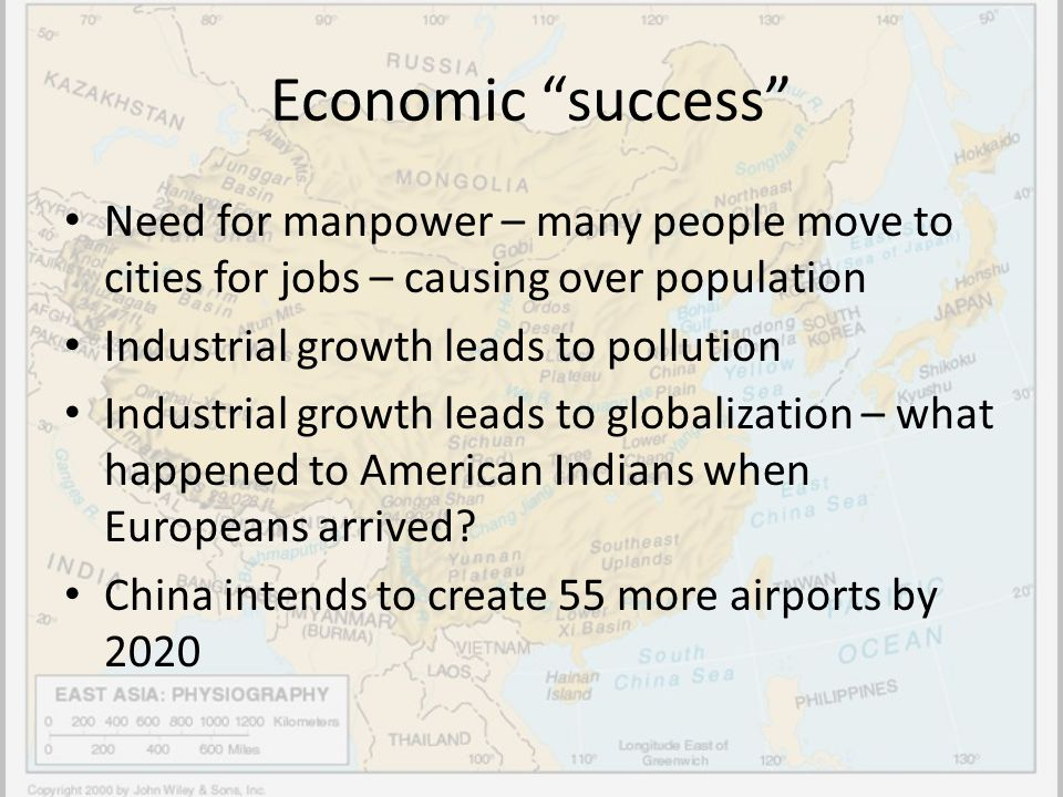 Economic success Need for manpower – many people move to cities for jobs – causing over population Industrial growth leads to pollution Industrial gro