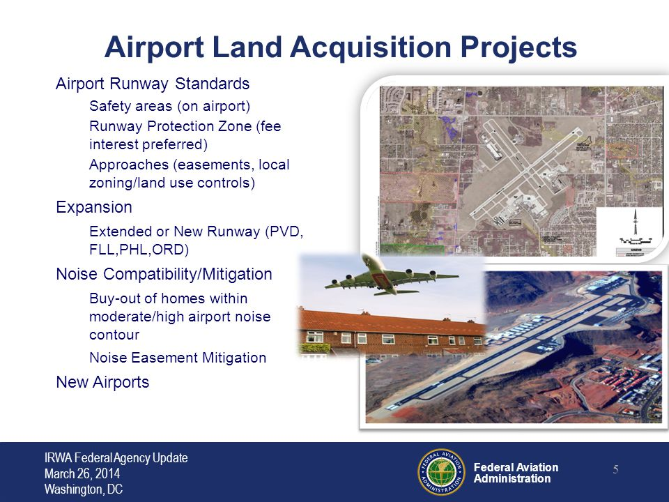 Federal Aviation Administration 6 Acquired noise land may be retained indefinitely for noise buffer instead of disposal/sale.