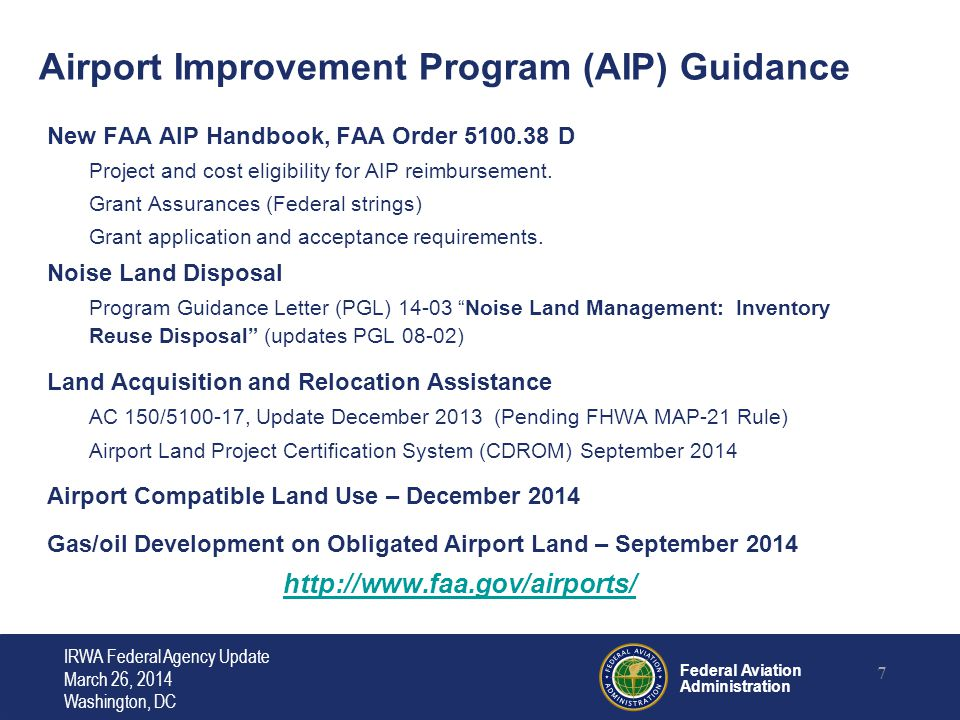 Federal Aviation Administration AC 150/5100-17 Land Acquisition and Relocation Assistance for Airport Improvement Program (AIP) Assisted Projects This Advisory Circular (AC) was last updated in 2005.