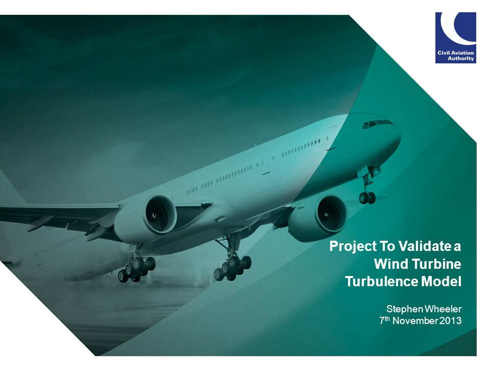 1 Project To Validate a Wind Turbine Turbulence Model Stephen Wheeler 7 th November 2013