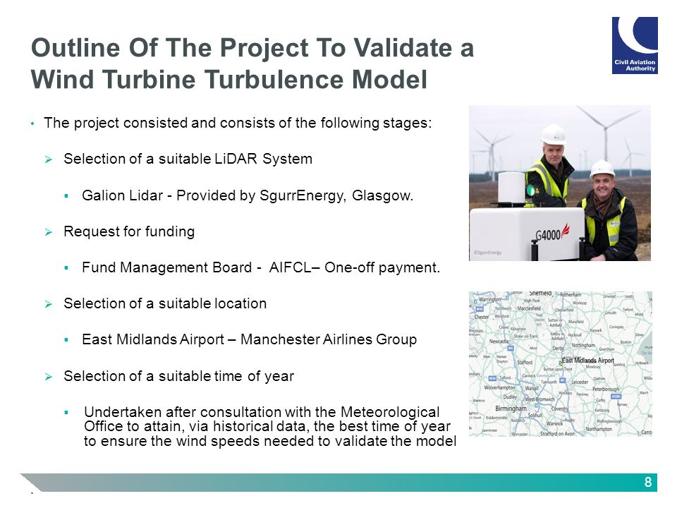 8 Outline Of The Project To Validate a Wind Turbine Turbulence Model The project consisted and consists of the following stages: Selection of a suitab