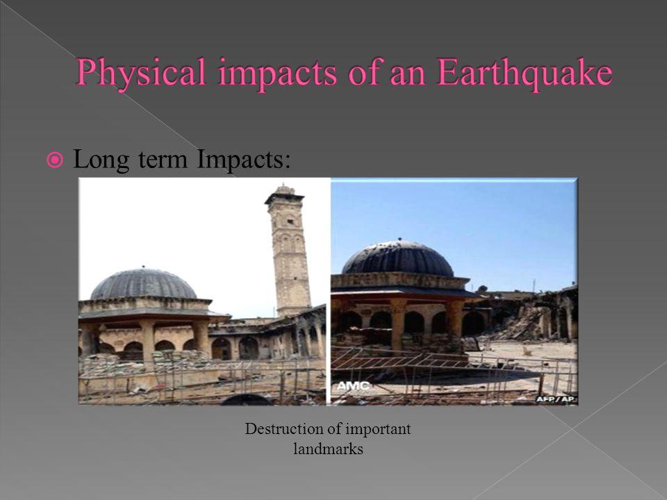 Long term Impacts: Destruction of important landmarks