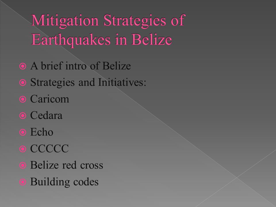 A brief intro of Belize Strategies and Initiatives: Caricom Cedara Echo CCCCC Belize red cross Building codes