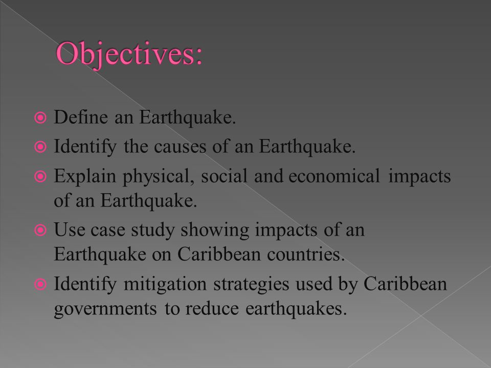 Define an Earthquake. Identify the causes of an Earthquake.