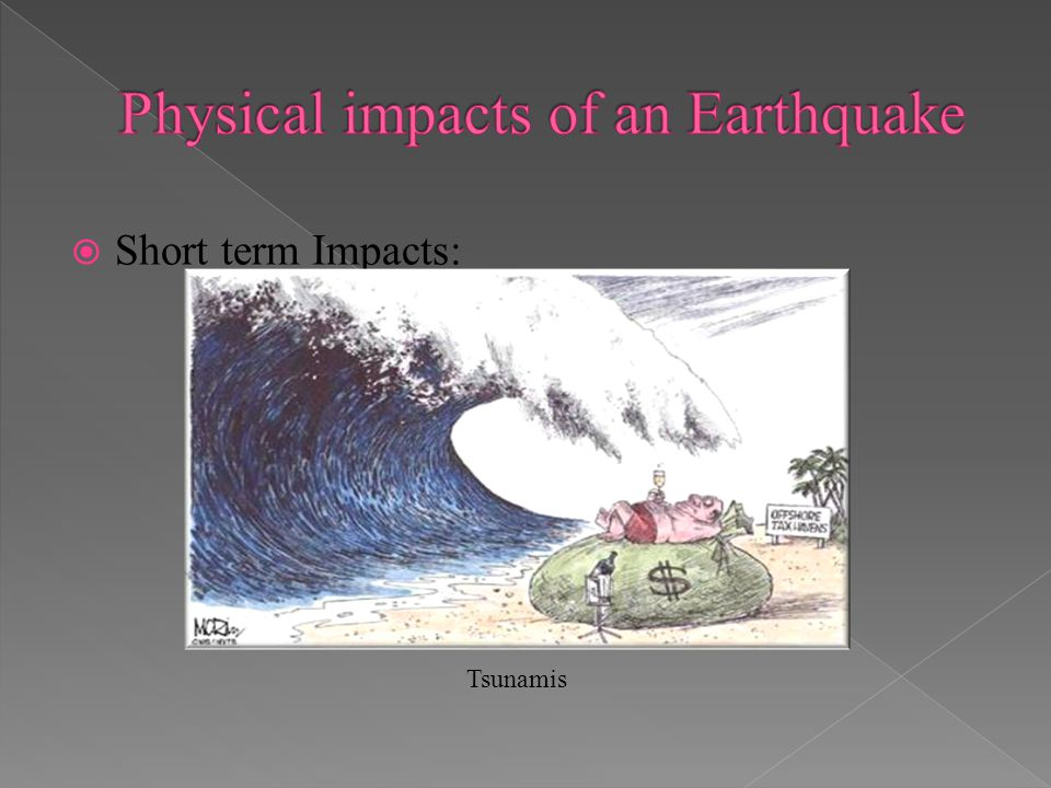 Short term Impacts: Tsunamis
