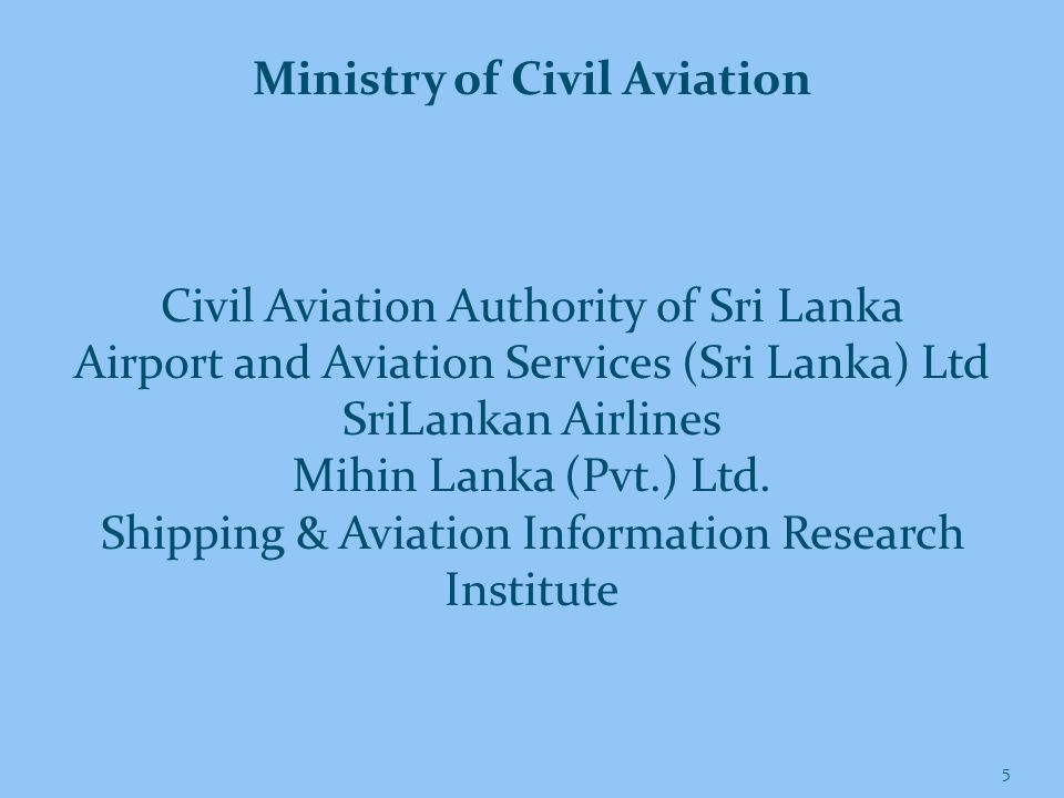 16 Domestic Passenger Air Transportation Liberalized policy introduced to encourage domestic carriers with private sector participation Amphibian air transport encouraged
