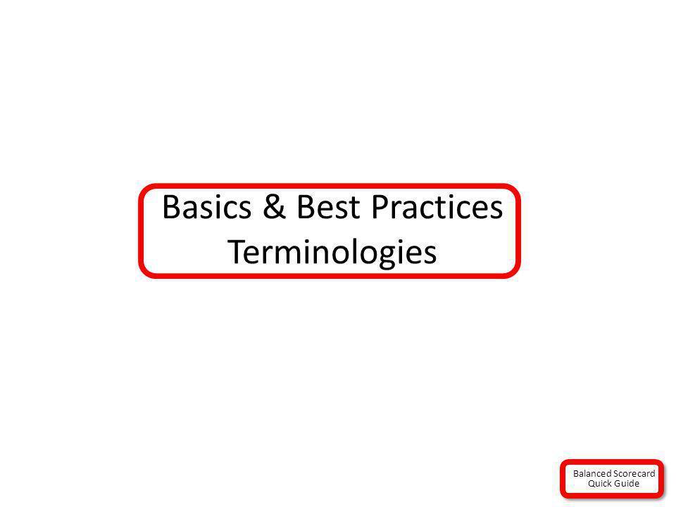 Basics & Best Practices Terminologies Balanced Scorecard Quick Guide