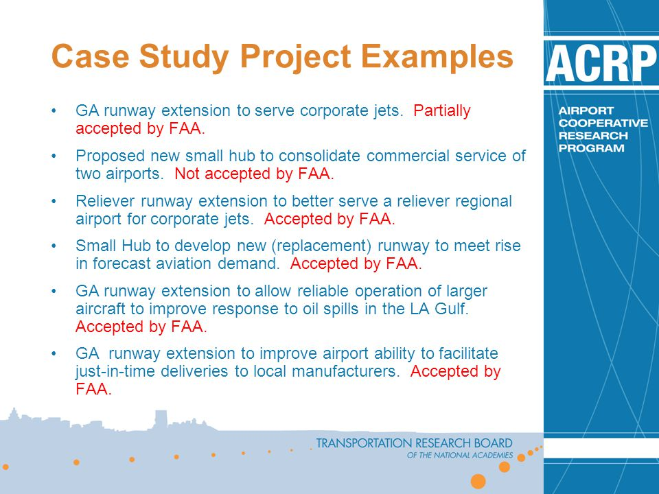 Case Study Project Examples GA runway extension to serve corporate jets.