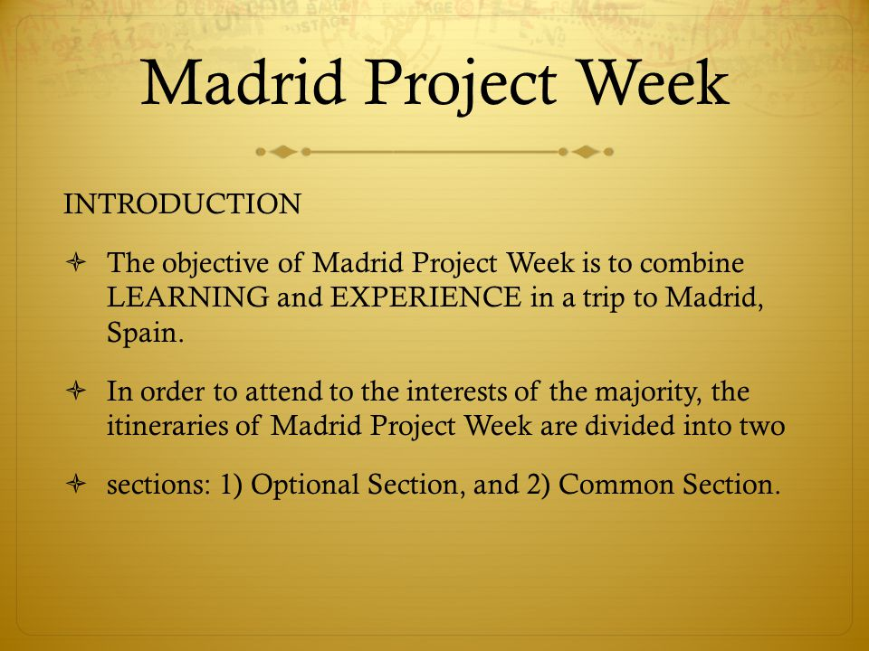 Madrid Project Week Option 1: Realmadrid Football Clinic This is the football clinic that the students will be undergoing with the coaches of Realmadrid Foundation.