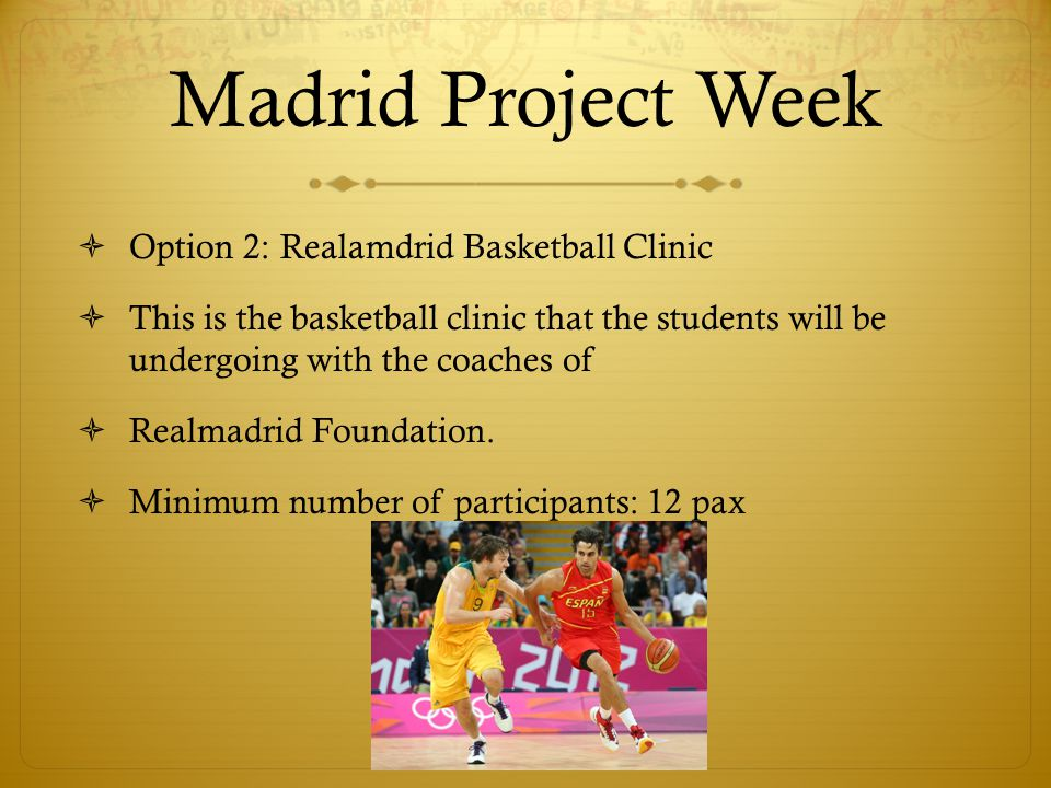 Madrid Project Week Option 3: Tennis Clinic This is the tennis clinic that the students will be undergoing with either Juan Manuel Esparcia or Jose Antonio, the famous Spanish tennis coaches.