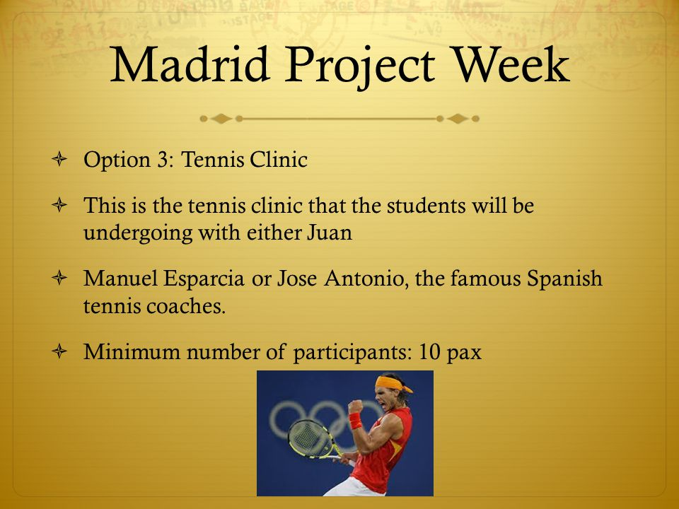 Madrid Project Week Option 4: Culinary Class This is the cooking class that the students will be having during their stay at Madrid, making fantastic Spanish cuisine and/or European cuisines.