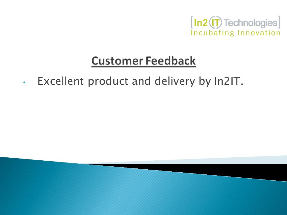 Excellent product and delivery by In2IT.