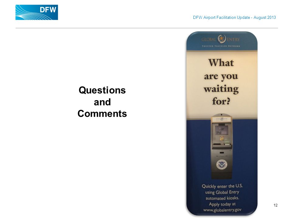 DFW Airport Facilitation Update - August 2013 12 Questions and Comments