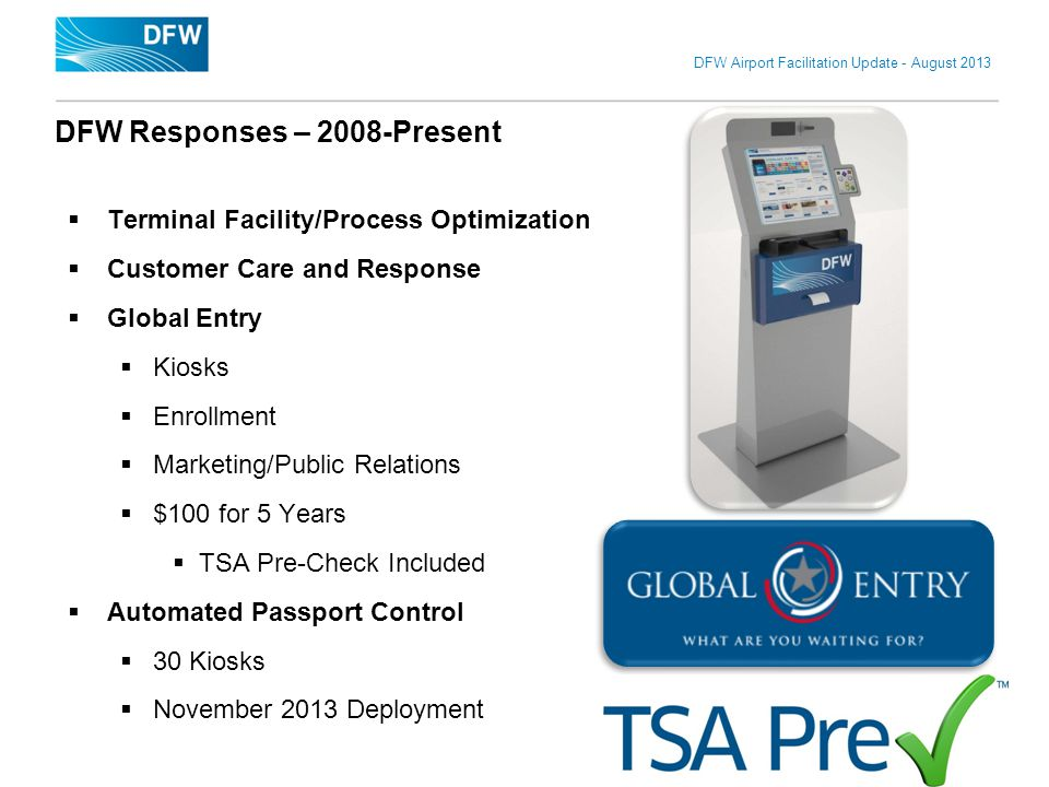 DFW Airport Facilitation Update - August 2013 DFW Responses – 2008-Present 6 Terminal Facility/Process Optimization Customer Care and Response Global