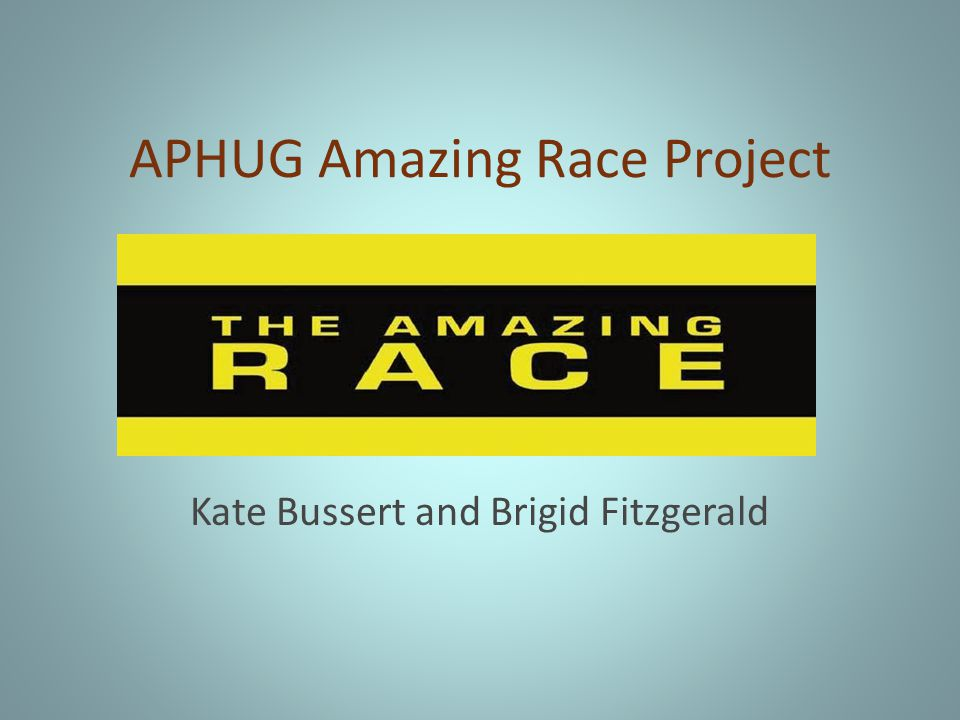 APHUG Amazing Race Project Kate Bussert and Brigid Fitzgerald