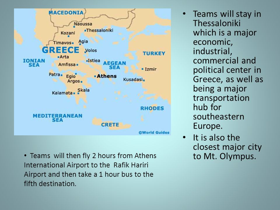 Teams will stay in Thessaloniki which is a major economic, industrial, commercial and political center in Greece, as well as being a major transportation hub for southeastern Europe.