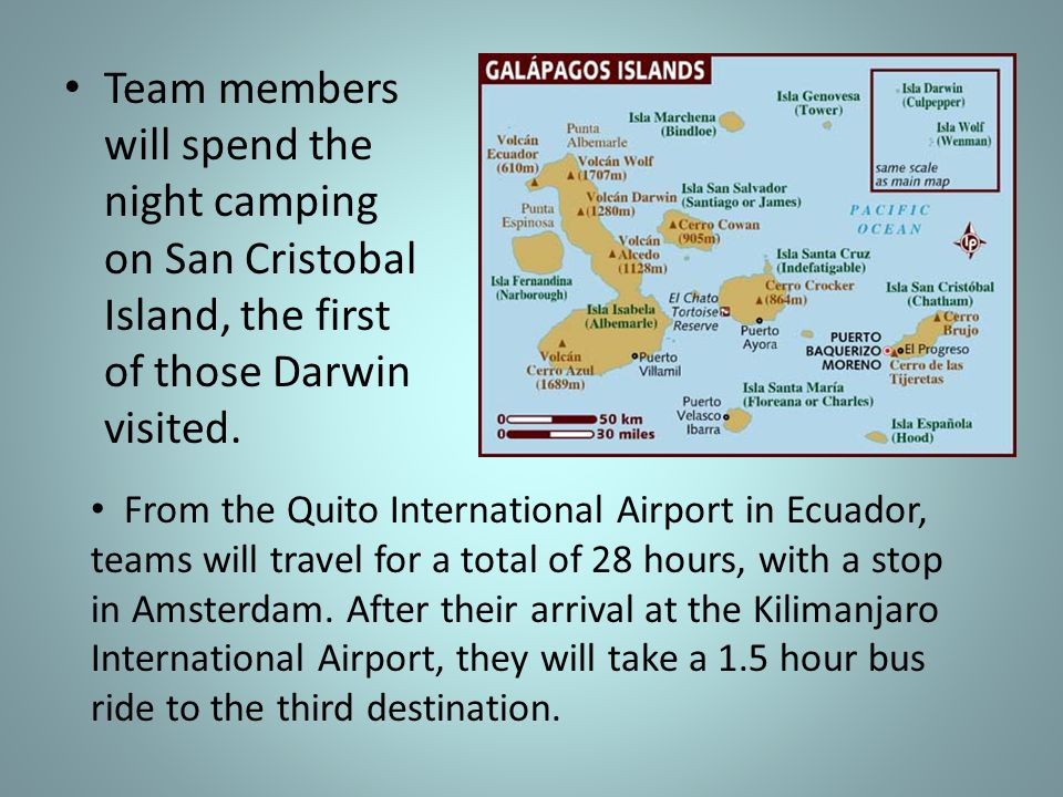 Team members will spend the night camping on San Cristobal Island, the first of those Darwin visited.