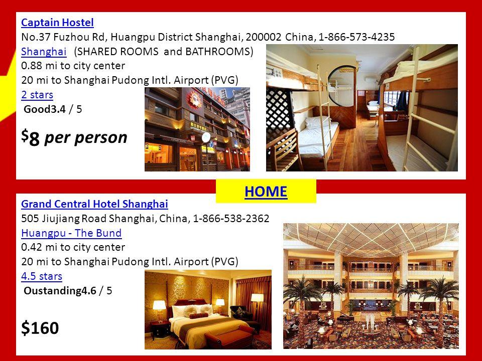 Captain Hostel No.37 Fuzhou Rd, Huangpu District Shanghai, 200002 China, 1-866-573-4235 ShanghaiShanghai (SHARED ROOMS and BATHROOMS) 0.88 mi to city