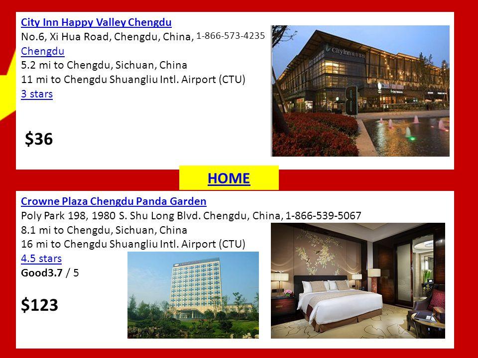 City Inn Happy Valley Chengdu No.6, Xi Hua Road, Chengdu, China, 1-866-573-4235 Chengdu 5.2 mi to Chengdu, Sichuan, China 11 mi to Chengdu Shuangliu I