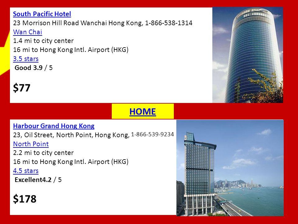 South Pacific Hotel 23 Morrison Hill Road Wanchai Hong Kong, 1-866-538-1314 Wan Chai 1.4 mi to city center 16 mi to Hong Kong Intl. Airport (HKG) 3.5