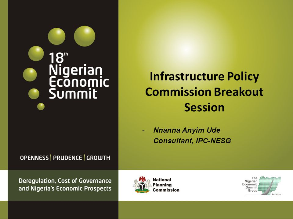 Infrastructure Policy Commission Breakout Session -Nnanna Anyim Ude Consultant, IPC-NESG