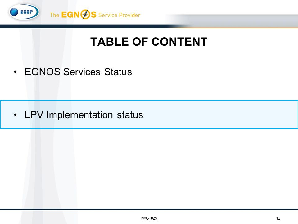TABLE OF CONTENT 12IWG #25 EGNOS Services Status LPV Implementation status