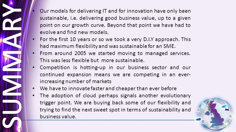 Our models for delivering IT and for innovation have only been sustainable, i.e.