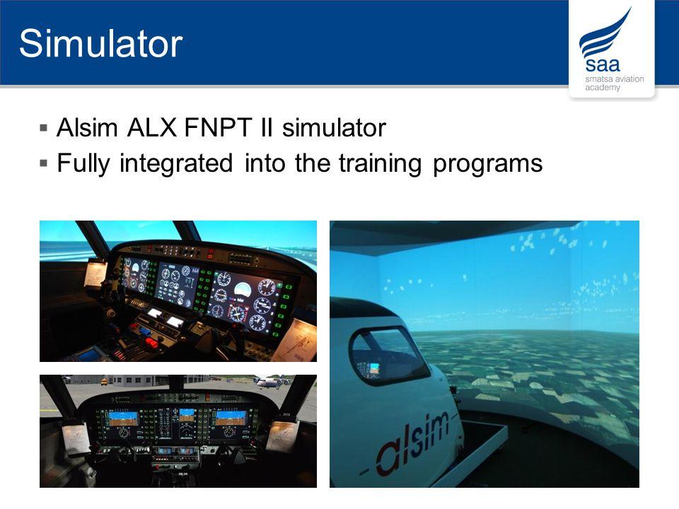 Alsim ALX FNPT II simulator Fully integrated into the training programs Simulator