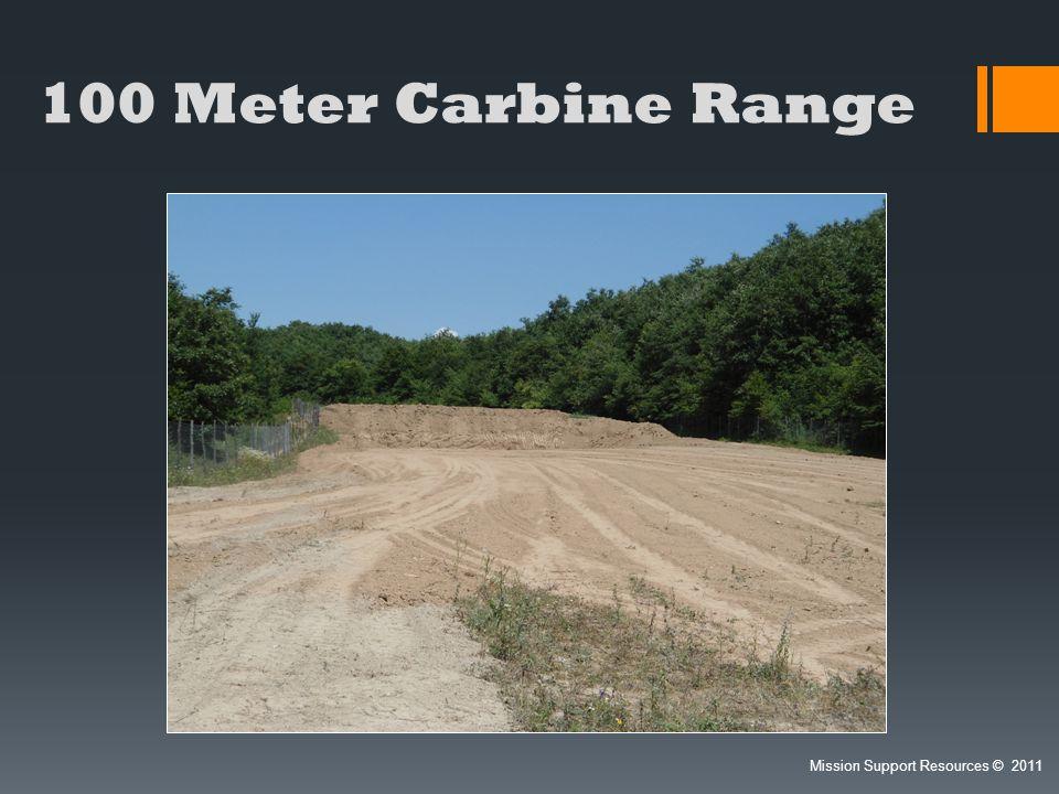 100 Meter Carbine Range Mission Support Resources © 2011