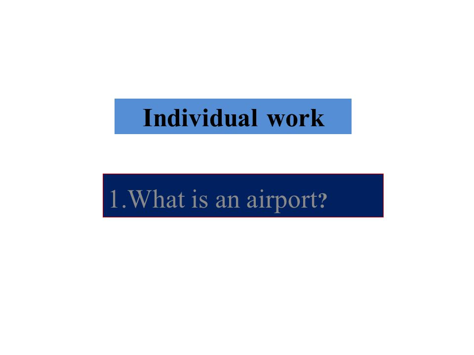 Solution of Individual An airport is a place where planes are landed down and going for abroad.