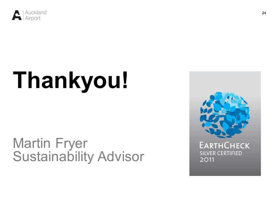 24 Thankyou! Martin Fryer Sustainability Advisor