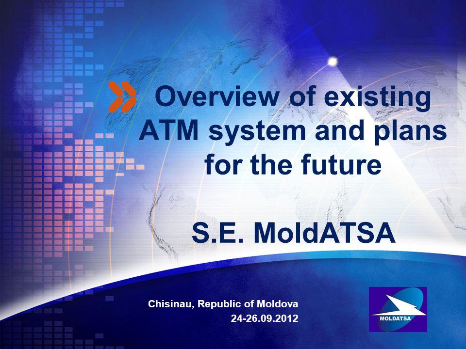 Add your company slogan LOGO Chisinau, Republic of Moldova 24-26.09.2012 www.moldatsa.md Contents General information 1 International cooperation 2 3 Statistic 4 3 5 Existing ATM system Modernization