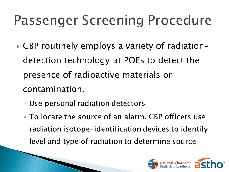 CBP routinely employs a variety of radiation- detection technology at POEs to detect the presence of radioactive materials or contamination.