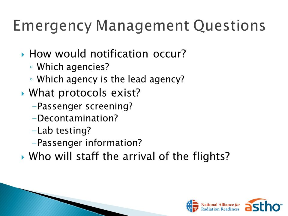 How would notification occur? Which agencies? Which agency is the lead agency? What protocols exist? -Passenger screening? -Decontamination? -Lab test