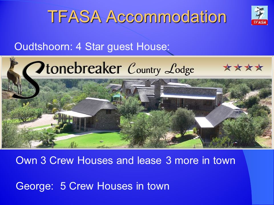 TFASA Accommodation Oudtshoorn: 4 Star guest House: Own 3 Crew Houses and lease 3 more in town George: 5 Crew Houses in town