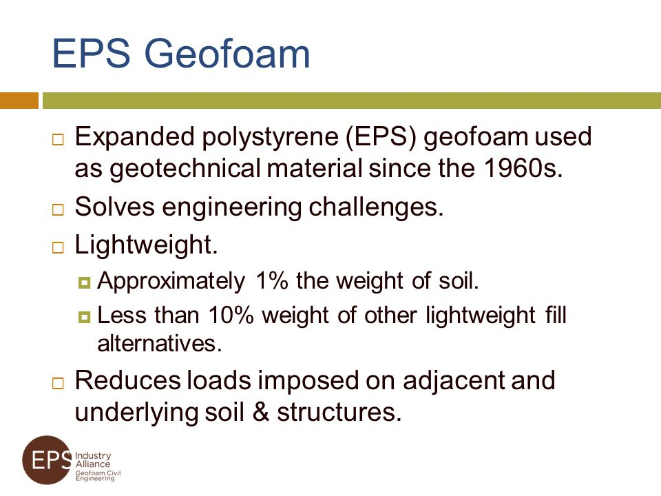 EPS Geofoam Benefits Accelerates project schedules.
