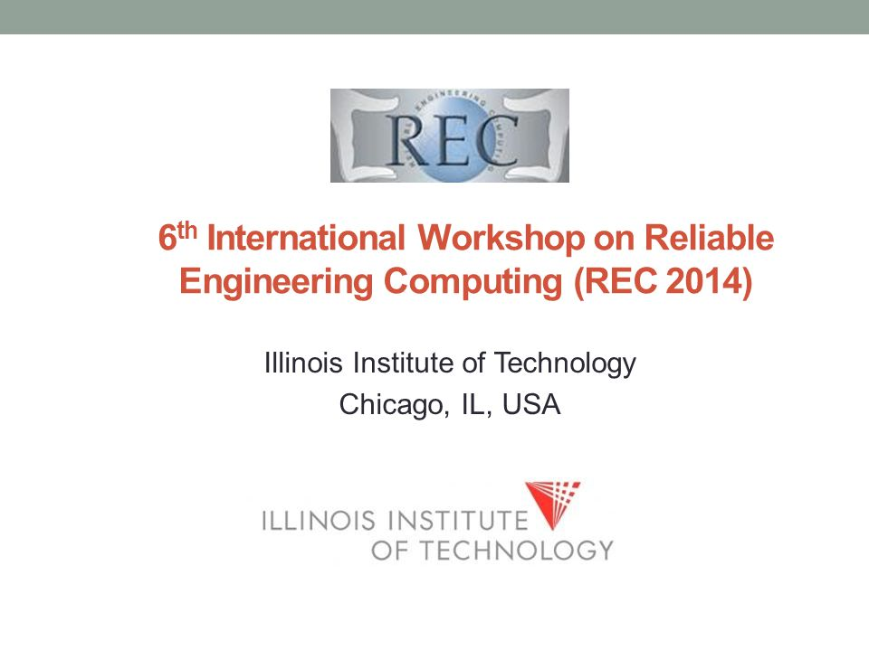 REC 2014 Theme Reliable Computing for Infrastructures