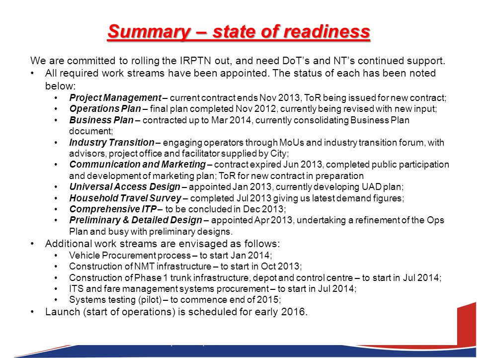 Summary – state of readiness We are committed to rolling the IRPTN out, and need DoTs and NTs continued support. All required work streams have been a