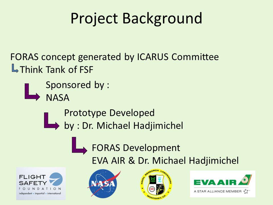 Sponsored by : NASA Prototype Developed by : Dr. Michael Hadjimichel FORAS Development EVA AIR & Dr. Michael Hadjimichel FORAS concept generated by IC