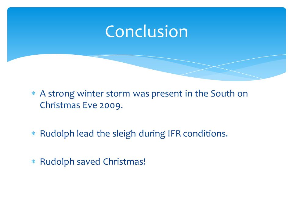 A strong winter storm was present in the South on Christmas Eve 2009.