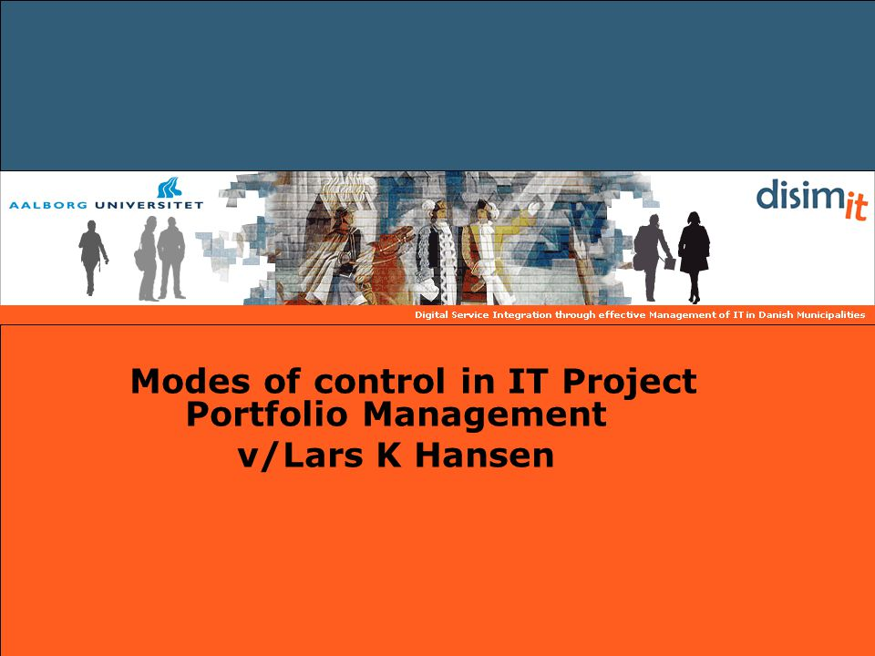Modes of control in IT Project Portfolio Management v/Lars K Hansen