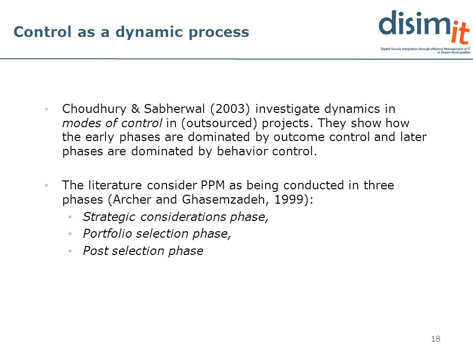 Control as a dynamic process Choudhury & Sabherwal (2003) investigate dynamics in modes of control in (outsourced) projects.