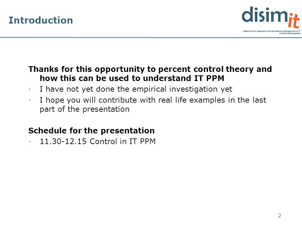 Introduction Thanks for this opportunity to percent control theory and how this can be used to understand IT PPM I have not yet done the empirical inv