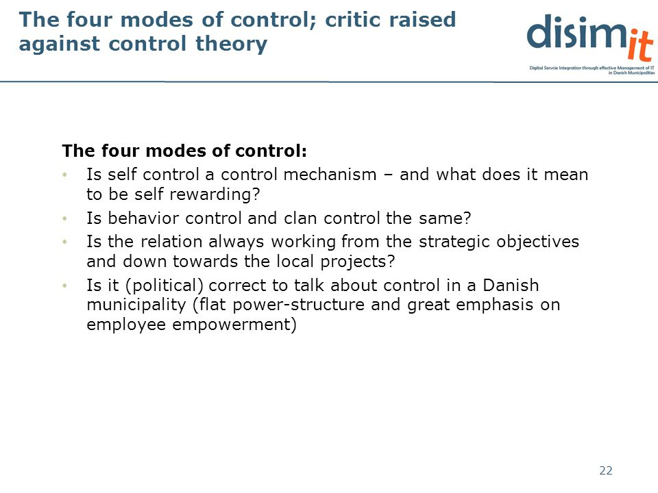 The four modes of control; critic raised against control theory The four modes of control: Is self control a control mechanism – and what does it mean to be self rewarding.