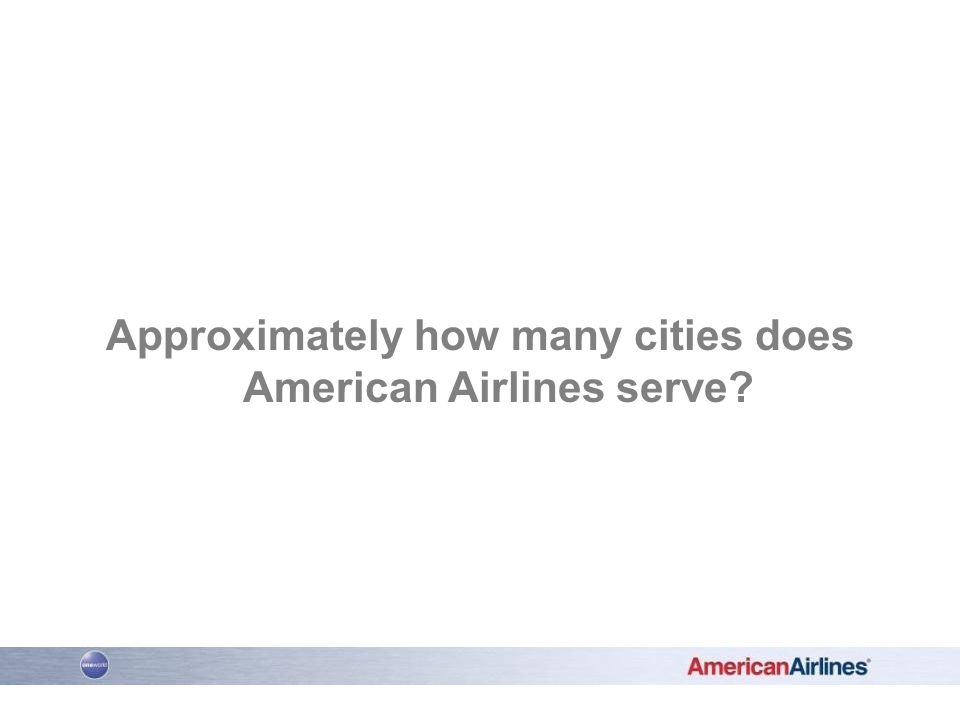 Approximately how many cities does American Airlines serve?