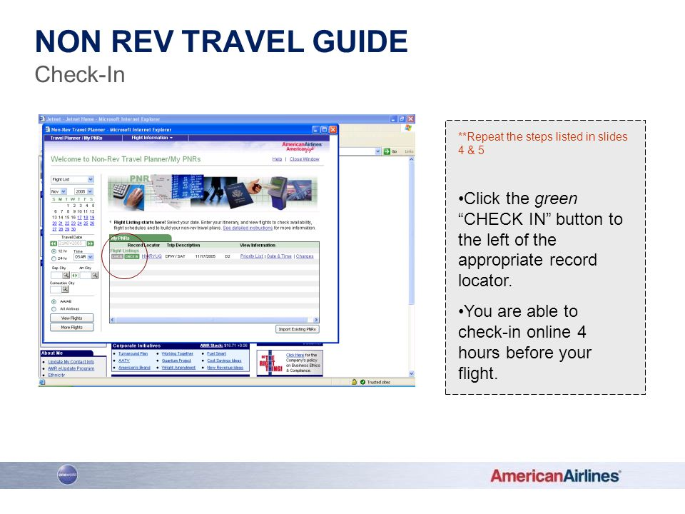 **Repeat the steps listed in slides 4 & 5 Click the green CHECK IN button to the left of the appropriate record locator. You are able to check-in onli