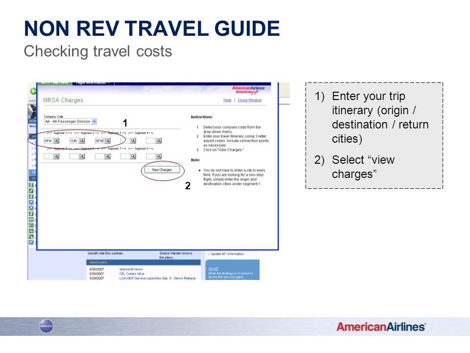 1)Enter your trip itinerary (origin / destination / return cities) 2)Select view charges 1 2 NON REV TRAVEL GUIDE Checking travel costs