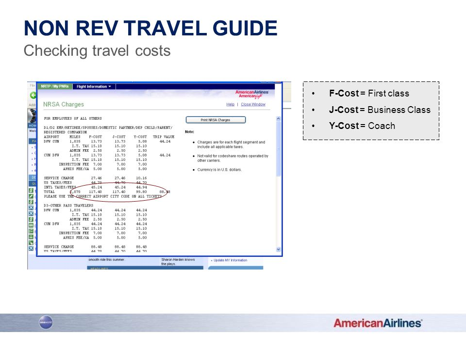 F-Cost = First class J-Cost = Business Class Y-Cost = Coach NON REV TRAVEL GUIDE Checking travel costs
