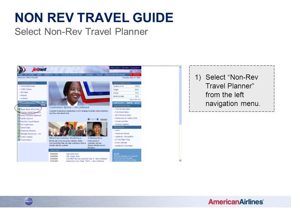 1)Select Non-Rev Travel Planner from the left navigation menu. NON REV TRAVEL GUIDE Select Non-Rev Travel Planner