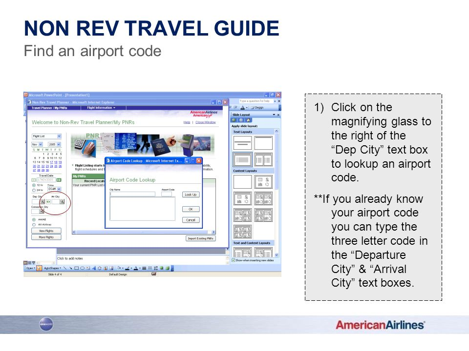 1)Click on the magnifying glass to the right of the Dep City text box to lookup an airport code. **If you already know your airport code you can type